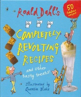 9780224085359: Roald Dahl's Completely Revolting Recipes