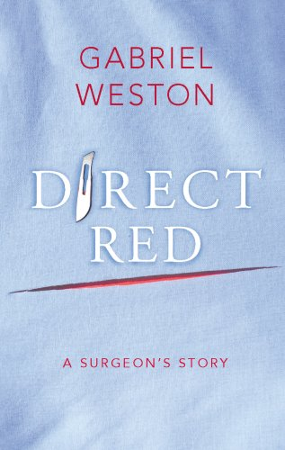 9780224085632: Direct Red: A Surgeon's Story