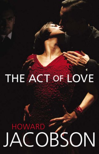 The Act of Love: Jacobson, Howard