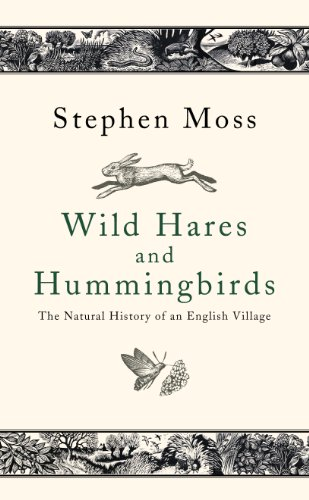 9780224086721: Wild Hares and Hummingbirds: The Natural History of an English Village
