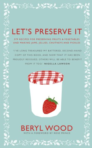 9780224086738: Let's Preserve It: 579 recipes for preserving fruits and vegetables and making jams, jellies, chutneys, pickles and fruit butters and cheeses (Square Peg Cookery Classics)