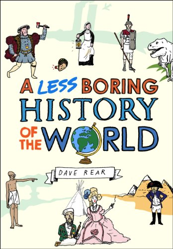 9780224087025: A Less Boring History of the World
