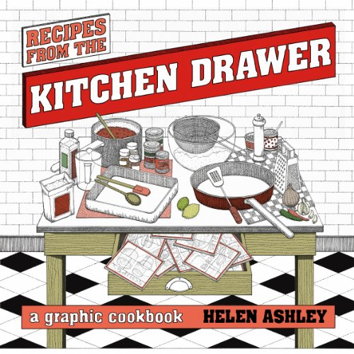 Recipes From The Kitchen Drawer: A Graphic Cookbook