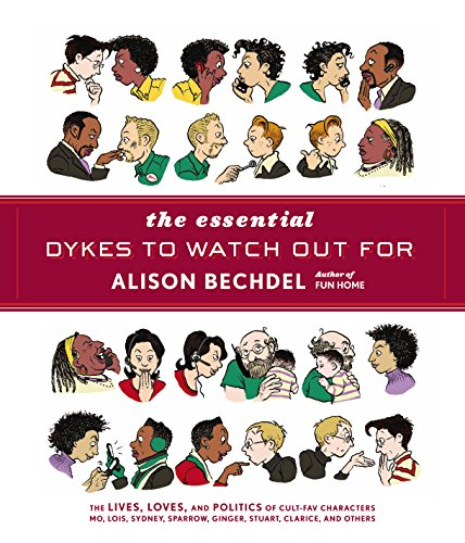 9780224087063: The Essential Dykes to Watch Out For. Alison Bechdel
