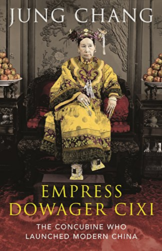 9780224087438: Empress Dowager Cixi: The Concubine Who Launched Modern China