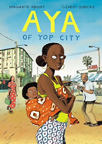 9780224087476: Aya of Yop City. Marguerite Abouet, Clment Oubrerie