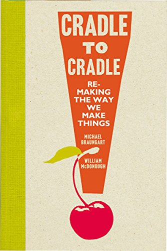 9780224087865: Cradle to Cradle: Re-making the way we make things