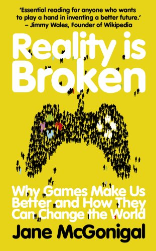 9780224089258: Reality is Broken: Why Games Make Us Better and How They Can Change the World