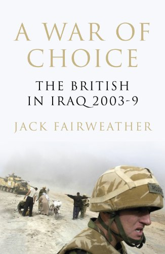 9780224089586: A War of Choice: The British in Iraq 2003-9