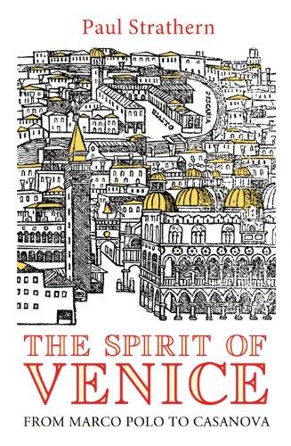 9780224089791: The Spirit of Venice: From Marco Polo to Casanova