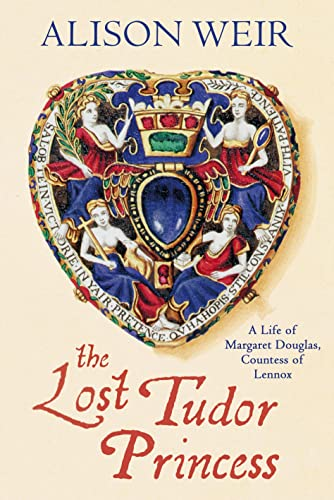 THE LOST TUDOR PRINCESS - A LIFE OF MARGARET DOUGLAS, COUNTESS OF LENNOX - SIGNED FIRST EDITION F...