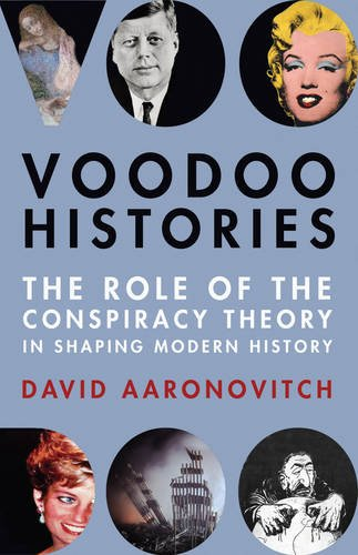 9780224089876: Voodoo Histories: The Role of the Conspiracy Theory in Shaping Modern History