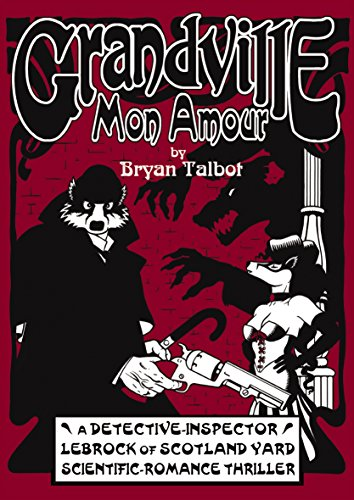 Grandville Mon Amour (9780224090001) by Talbot, Bryan