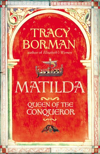 9780224090551: Matilda: Wife of the Conqueror, First Queen of England