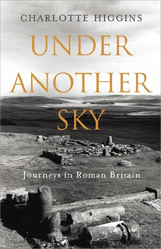 9780224090896: Under Another Sky: Journeys in Roman Britain
