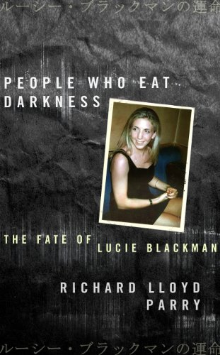 9780224090995: People Who Eat Darkness: The Fate of Lucie Blackman