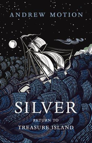 9780224091190: Silver: Return to Treasure Island