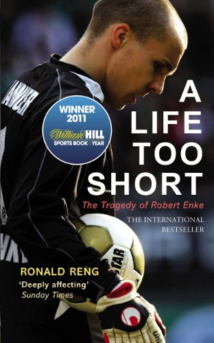 9780224091657: A Life Too Short: The Tragedy of Robert Enke