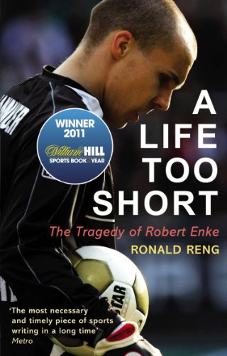 9780224091664: A Life Too Short: The Tragedy of Robert Enke