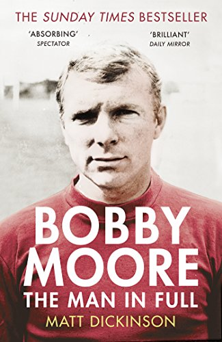 9780224091732: Bobby Moore: The Man in Full