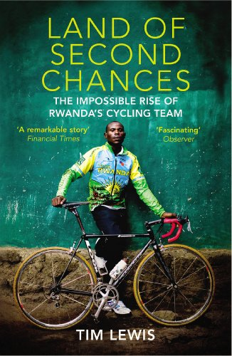 9780224091770: Land of Second Chances: The Impossible Rise of Rwanda's Cycling Team