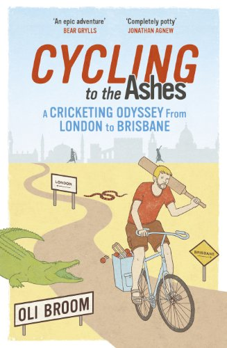 9780224091879: Cycling to the Ashes: A Cricketing Odyssey From London to Brisbane