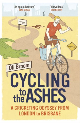 9780224091886: Cycling to the Ashes: A Cricketing Odyssey From London to Brisbane