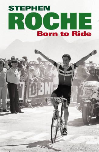 9780224091909: Born to Ride: The Autobiography of Stephen Roche