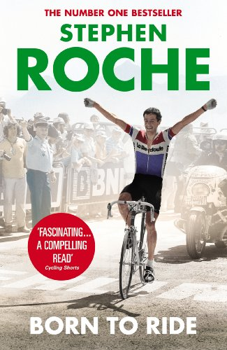 9780224091916: Born to Ride: The Autobiography of Stephen Roche