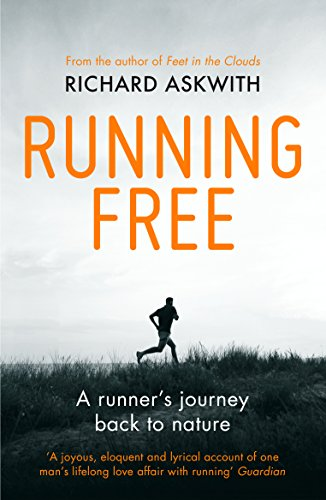 9780224091978: Running Free: A Runner's Journey Back to Nature