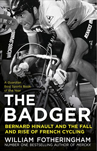 9780224092050: The Badger: Bernard Hinault and the Fall and Rise of French Cycling