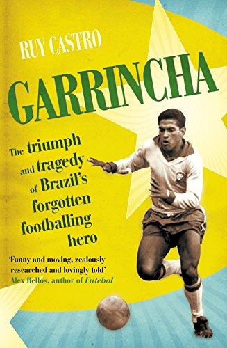 9780224092197: Garrincha: The Triumph and Tragedy of Brazil's Forgotten Footballing Hero