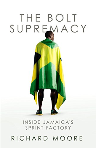 9780224092302: The Bolt Supremacy: Inside Jamaica's Sprint Factory