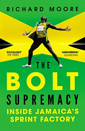 9780224092319: The Bolt Supremacy: Inside Jamaica's Sprint Factory