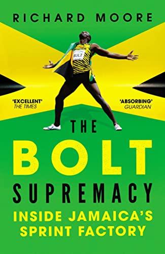 9780224092319: The Bolt Supremacy: Inside Jamaica's Sprint Factory
