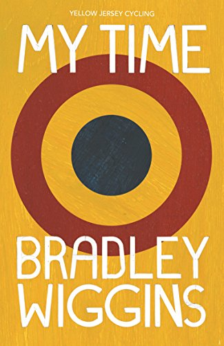 9780224092371: Bradley Wiggins: My Time: An Autobiography (Yellow Jersey Cycling Classics)