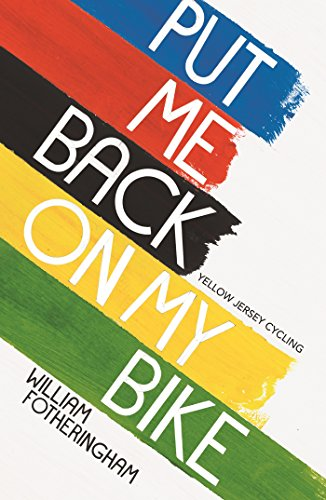 9780224092395: Put Me Back On My Bike: In Search of Tom Simpson (Yellow Jersey Cycling Classics)