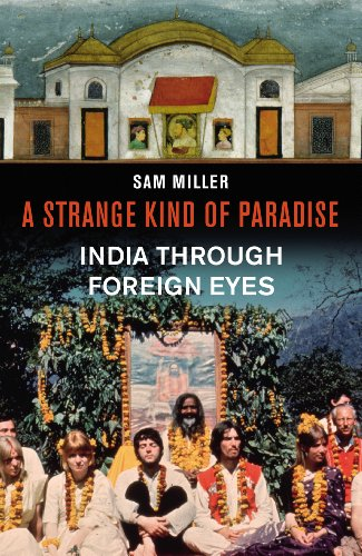 9780224093415: A Strange Kind of Paradise: India Through Foreign Eyes