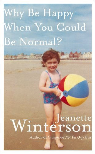 9780224093453: Why Be Happy When You Could Be Normal?
