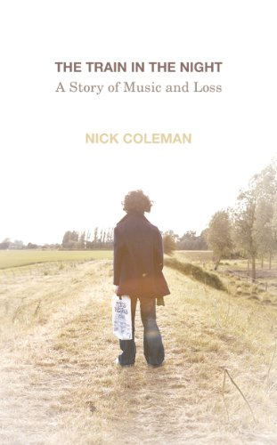 9780224093576: The Train in the Night: A Story of Music and Loss