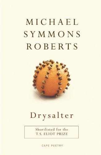 Drysalter (Cape Poetry): Symmons Roberts, Michael