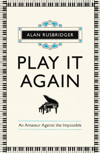 9780224093774: Play it Again: An Amateur Against The Impossible
