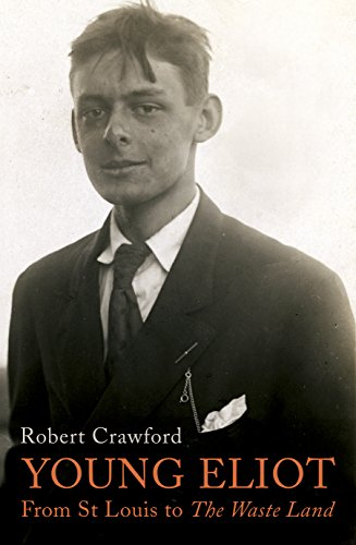9780224093880: Young Eliot. From St Louise To The Waste Land