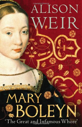 9780224093903: Mary Boleyn: 'The Great and Infamous Whore'