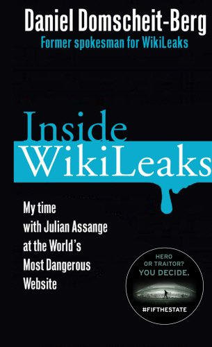9780224094016: Inside WikiLeaks: My Time with Julian Assange at the World's Most Dangerous Website