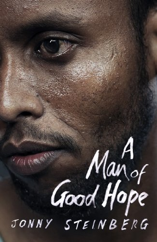 9780224094122: A Man of Good Hope: One Man's Extraordinary Journey from Mogadishu to Tin Can Town