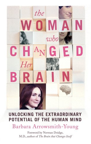 9780224095198: The Woman Who Changed Her Brain: Unlocking the Extraordinary Potential of the Human Mind