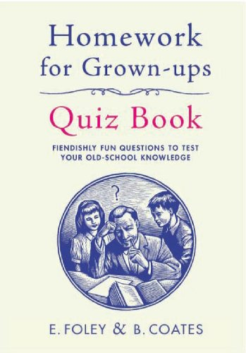 9780224095204: Homework for Grown-Ups Quiz Book: Fiendishly fun questions to test your old-school knowledge