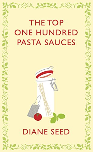 9780224095327: The Top One Hundred Pasta Sauces (Square Peg Cookery Classics)