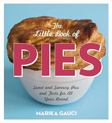 9780224095754: The Little Book of Pies: Sweet and Savoury Pies and Tarts For All Year Round